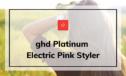 ghd Platinum Electric Pink Styler